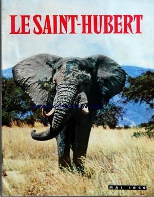 SAINT HUBERT (LE) [No 5] du 01/05/1959 - HISTOIRE ET EVOLUTION DU DROIT DE CHASSE PAR BILLAUDEL - DIVAGATION PAR LE PECQ - LA DESTRUCTIONS DES RATS MUSQUES PAR ROQUETTE - LA CAILLE PAR PAULIAN - A. MARCONATO - R. CERCLER - DEGATS DES SANGLIERS PAR SIRE - SUR LE MONT KENYA - LE GRAND COCHON SAUVAGE PAR EDMOND-BLANC - LA CHASSE SPORTIVE AU CONGO BELGE PAR VANDER ESLT - LE DEJEUNER DES LIONS PAR EDMOND-BLANC - LE RENARD PAR GUINOT - LES TRAVAUX DE LA CHASSE PAR DANNIN - L. FRIOCOURT