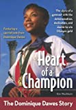 Heart of a Champion: The Dominique Dawes Story (ZonderKidz Biography)