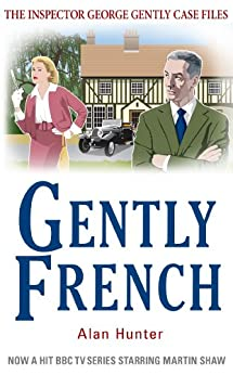 Gently French (Inspector George Gently Series Book 20) by [Hunter, Alan]