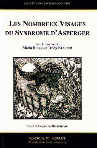 Les nombreux visages du syndrome d'Asperger par Maria Rhode, Trudy Klauber