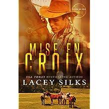 Mise en Croix: Bad Boys, Cowboys et Millionnaires (la série des Croix t. 2)