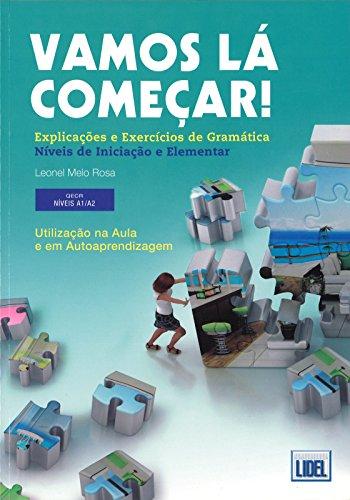 Vamos la começar! : Explicações e exercícios de gramática Niveis de iniciação e elementar par Leonel Melo Rosa