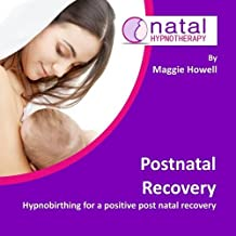 Postnatal Recovery: Hypnobirthing for a Positive Postnatal Recovery (Natal Hypnotherapy)