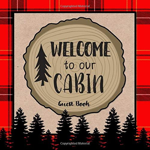 Welcome To Our Cabin Guest Book -