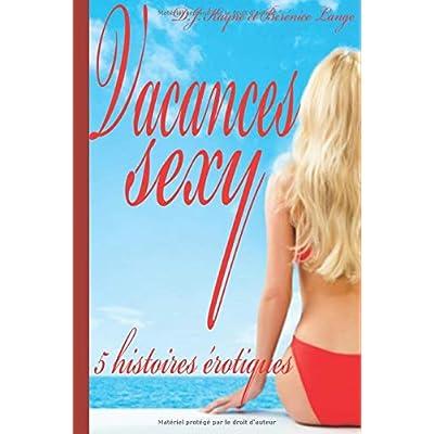 Vacances sexy: Compilation de 5 nouvelles érotiques en français, interdit au moins de 18 ans