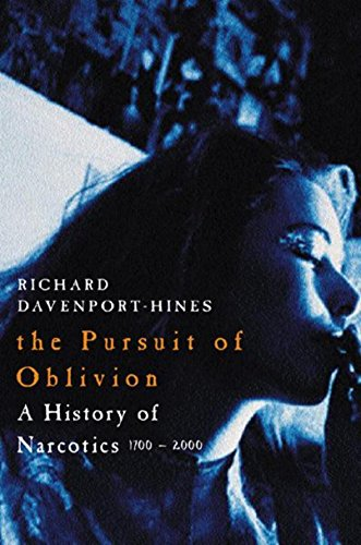 The Pursuit of Oblivion: A Social History of Drugs: A Global History of Narcotics, 1500-2000 por Richard Davenport-Hines
