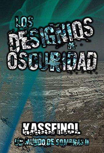 Los designios de Oscuridad (Un mundo de sombras nº 2) por Kassfinol
