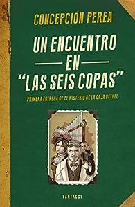 Un encuentro en 'Las seis copas' par Concepción Perea