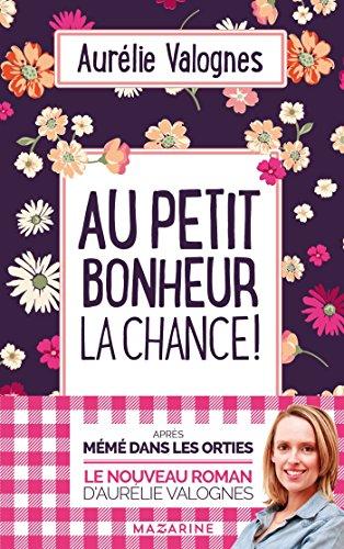 Au petit bonheur la chance par Aurélie Valognes