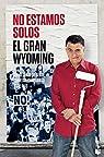 No estamos solos par El Gran Wyoming