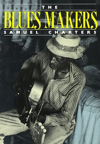 The Blues Makers by Samuel Charters (1991-03-21)