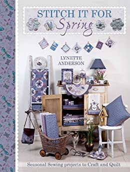 Stitch It For Spring: Seasonal Sewing Projects to Craft and Quilt par [Anderson, Lynette]