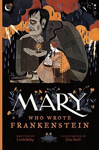 Mary Who Wrote Frankenstein por Linda Bailey