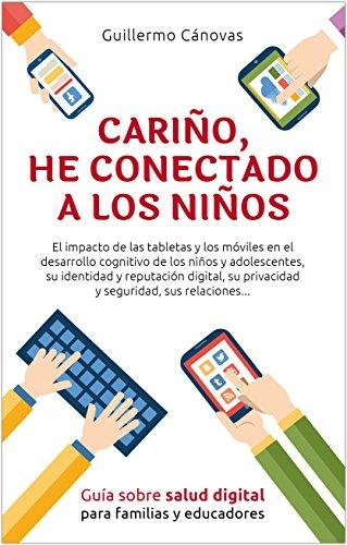 Cariño, he conectado a los niños eBook: Guillermo Cánovas: Amazon ...