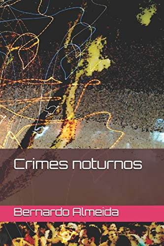 Crimes noturnos por Bernardo Almeida