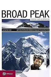 Broad Peak - Traum und Albtraum: Auf den Spuren von Hermann Buhls letzter Expedition