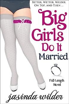 Big Girls Do It Married (Book 5) by [Wilder, Jasinda]