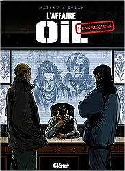 L'Affaire Oil, Tome 1 : Engrenages
