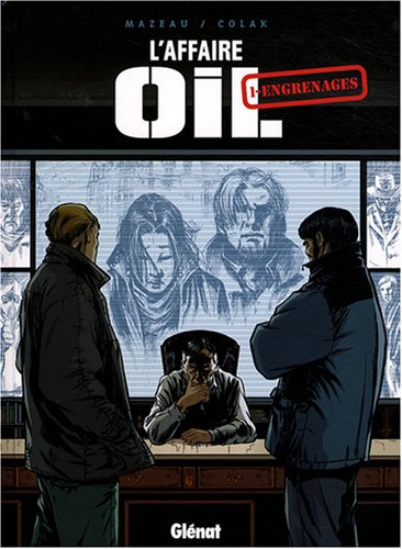 L'Affaire Oil, Tome 1 : Engrenages