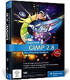 GIMP 2.8: Das umfassende Handbuch