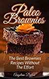 Paleo Brownies: The Best Brownies Recipes without the Effort (English Edition)