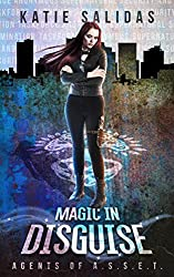 Magic In Disguise (Agents of A.S.S.E.T. Book 3)