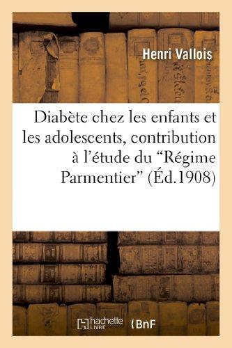 Diabète chez les enfants et les adolescents, contribution à l'étude du 'Régime Parmentier'
