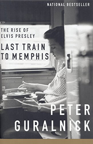Last Train to Memphis: The Rise of Elvis Presley (English Edition)