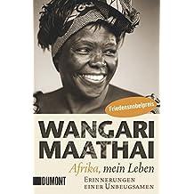 Afrika, mein Leben: Erinnerungen einer Unbeugsamen (Taschenbücher)