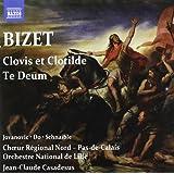 Bizet : Clovis et Clotilde - Te Deum