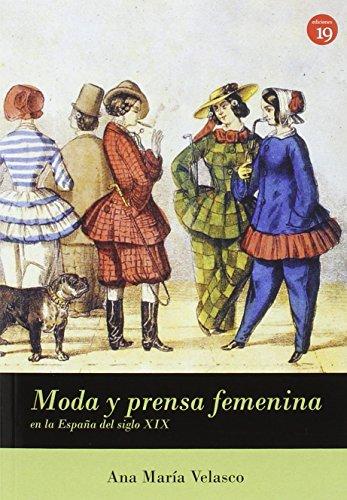 Moda y prensa femenina en España (siglo XIX) por Ana María Velasco Molpeceres