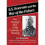 G. S. Isserson and the War of the Future: Key Writings of a Soviet Military Theorist