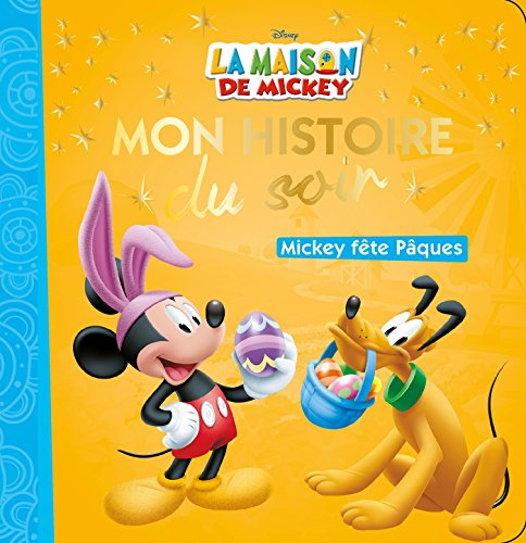 LA MAISON DE MICKEY - Mon Histoire du Soir - Mickey fête Pâques