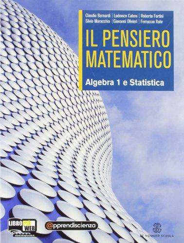 Il pensiero matematico. Con Statistica. Per il biennio delle Scuole superiori. Con espansione online: 1