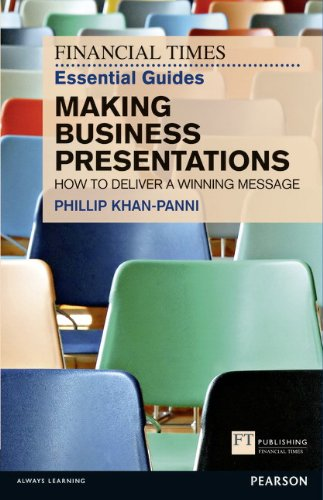FT Essential Guide to Making Business Presentations: How to deliver a winning message PDF Books