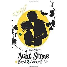 """Acht Sinne: Band 2 der Gefühle (""""Acht Sinne"""" Fantasy-Saga)"""