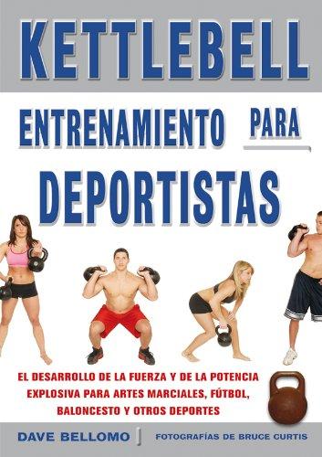 Kettlebell : entrenamiento para deportistas por Dave Bellomo