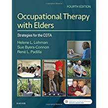 Occupational Therapy with Elders: Strategies for the COTA, 4e