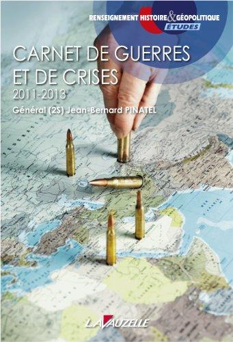Carnet de guerres et de crises - 2011-2013