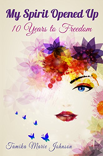 My Spirit Opened Up: 10 Years to Freedom (English Edition)