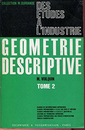 Géométrie descriptive: Classes de mathématiques supérieures, classes préparatoires à l'Ecole Nationale Supérieure des Arts et Métiers-
