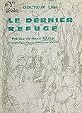 Le dernier refuge: Notre vieillesse (French Edition)