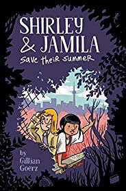 Shirley and Jamila Save Their Summer (Shirley & Jam