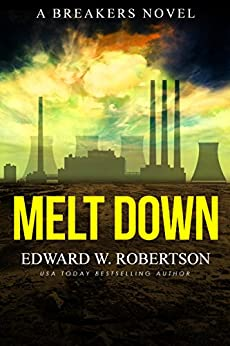 Melt Down (Breakers Book 2) by [Robertson, Edward W.]