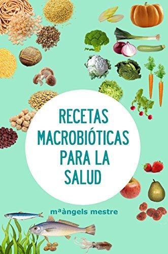 Descargar Libro Recetas Macrobióticas para la Salud (Autogestión de enfermedades crónicas nº 5) de MªÀngels Mestre