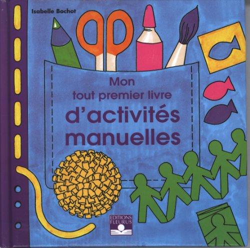 Mon tout premier livre d'activités manuelles