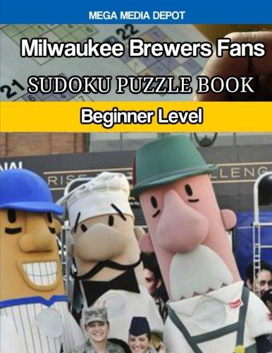 Milwaukee Brewers Fans Sudoku Puzzle Book: Beginners Level por Mega Media Depot