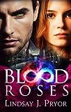 Blood Roses (Blackthorn Dark Series Book 2) by Lindsay J. Pryor