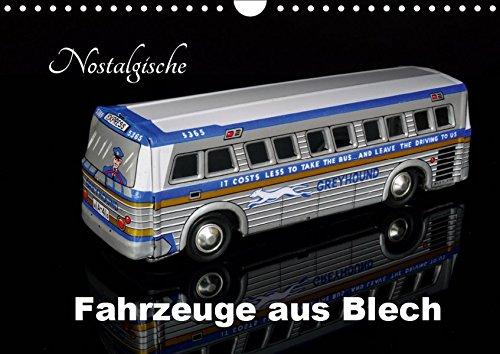 Nostalgische Fahrzeuge aus Blech (Wandkalender 2019 DIN A4 quer)