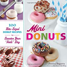 "[ Mini Donuts: 100 Bite-Sized Donut Recipes To Sweeten Your ""Hole"" Day ] By Segarra, Jessica (Author) [ Nov - 2012 ] [ Hardcover ]"